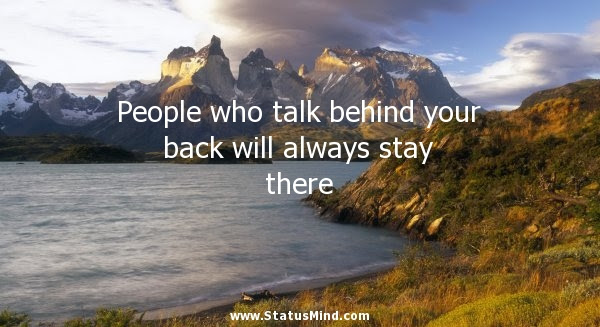 People Who Talk Behind Your Back Will Always Stay Statusmindcom