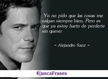 Frases De Canciones De Alejandro Sanz Buscalogratises