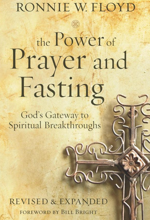 3 Powerful Promises When You Pray And Fast Ronnie Floyd