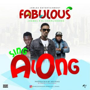 Download Music Mp3:- Fabulous Ft. Jhamal And Charlieshee – Sing Along