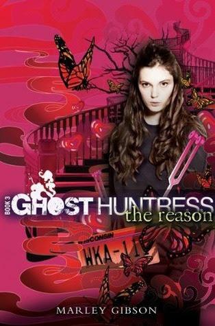 The Reason (Ghost Huntress, #3)