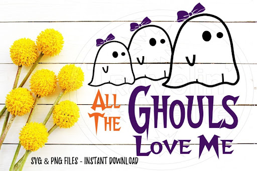 Download Free All The Ghouls Love Me Halloween SVG Print Cut Image ...