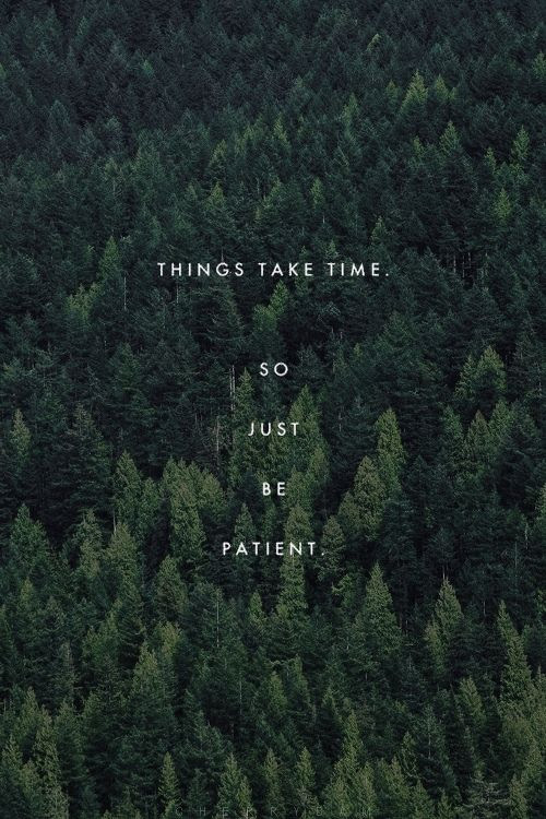 so just be patient.