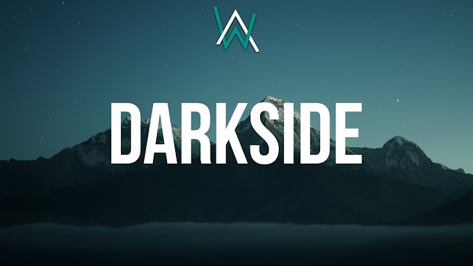 lan Walker ‒ Darkside (Lyrics) ft. Au/Ra & Tomine Harket - Alan Walker ‒ Lyrics