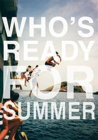 """""""Who's ready for summer?"""" #quote"""