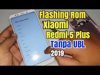 Cara Benar Flashing Rom Xiaomi Redmi 5 Plus Vince Yang Belum UBL Unlock Bootloader