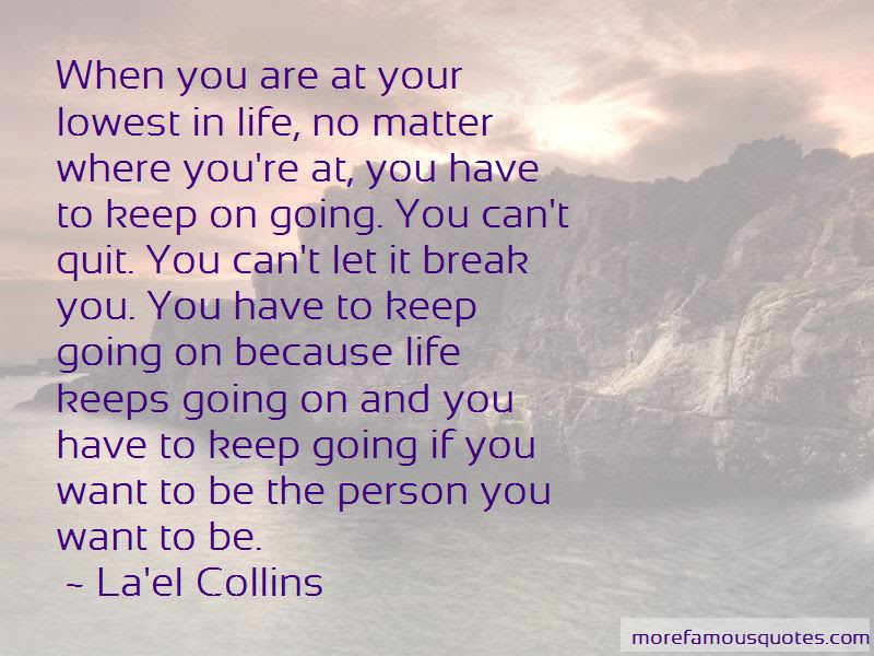Life Keeps Going On Quotes Top 35 Quotes About Life Keeps Going On