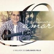 """Carlinhos Félix reúne seus maiores sucessos na coletânea """"Primeiro Amor"""""""