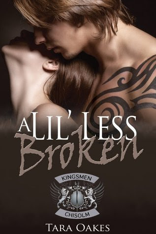 A Lil' Less Broken by Tara Oakes
