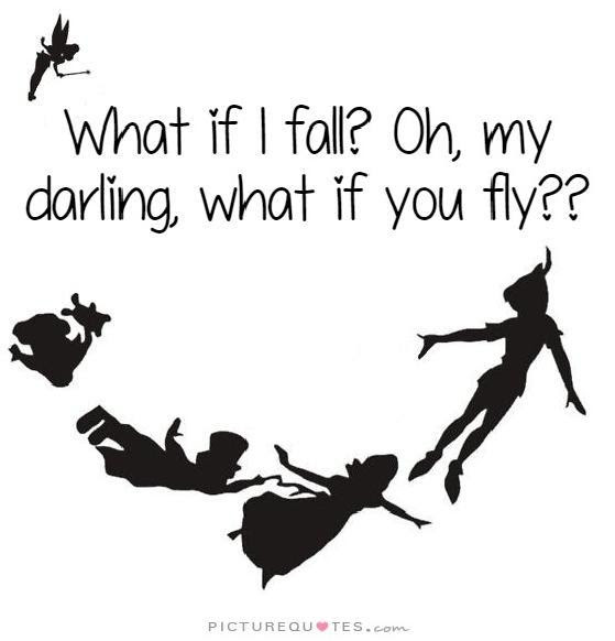 What If I Fall Oh But My Darling What If You Fly Picture Quotes