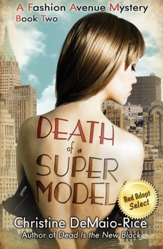 Death of a Supermodel: Fashion Avenue Mysteries (Volume 2) by Christine DeMaio-Rice