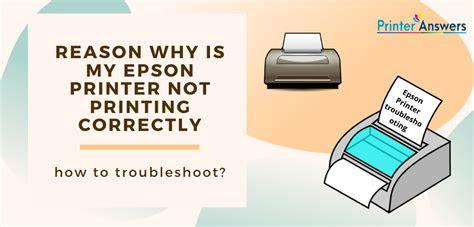 reason    epson printer  printing correctly
