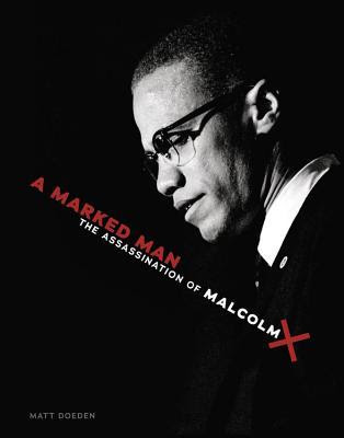 A Marked Man: The Assassination of Malcolm X