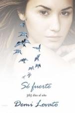 Sé fuerte 365 días al año Demi Lovato