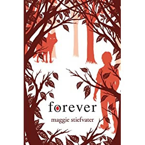 Forever (Wolves of Mercy Falls, Book 3)