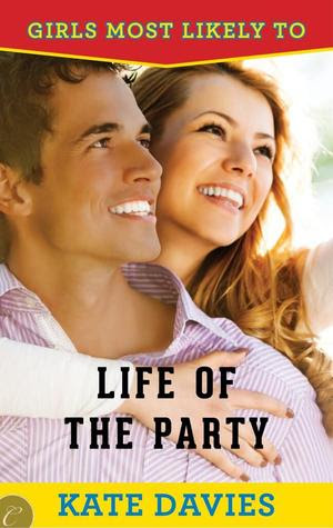 Life of the Party (Girls Most Likely to..., #3)