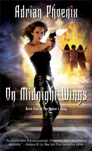 On Midnight Wings: Book Five of The Maker's Song by Adrian Phoenix