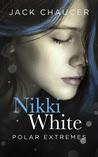 Nikki White: Polar Extremes