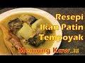 Resepi Ikan Patin Masak Tempoyak Betul-betul Kaw.!