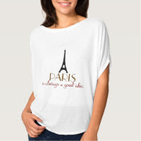 Paris is Always a Good Idea Shirts
