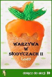 Warzywa w słodyczach II - edycja letnia