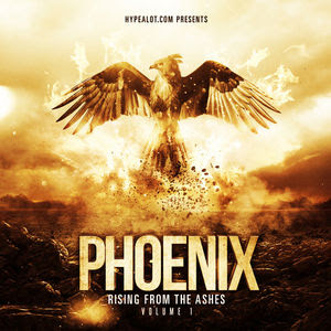 Phoenix Rising From The Ashes Vol 1 Mixtape By Various Artists