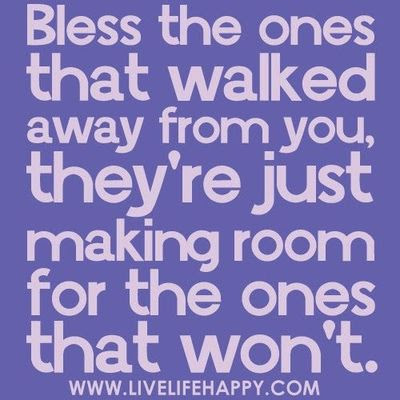 Bless Those Who Walk Away From You Inspiring Quotes And Sayings