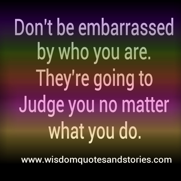 People Will Judge You No Matter What You Do Wisdom Quotes Stories