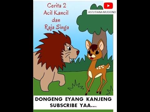 """Dongeng Eyang Kanjeng """"Acil Kancil dan Raja Singa"""" #Part2"""