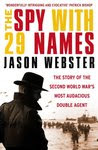 The Spy with 29 Names: The story of the Second World War's most audacious double agent