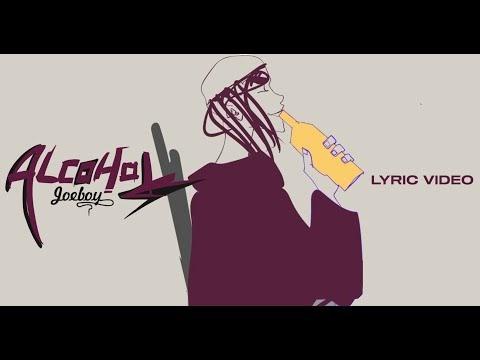 Alcohol Lyrics by Joeboy