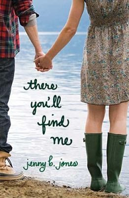 There You'll Find Me by Jenny B. Jones ~ Laura S. @ Freeman