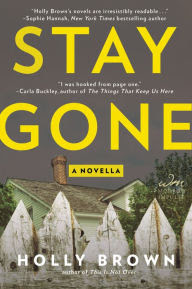 Stay Gone: A Novella