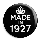 Made in 1927 Keep Calm Birthday Button Badge, Fridge