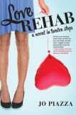 Love Rehab: A Novel in Twelve Steps