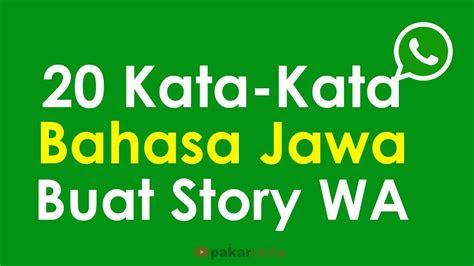 kata kata bahasa jawa buat story wa youtube