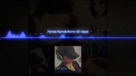 panata namak remix dj gaya mp  song