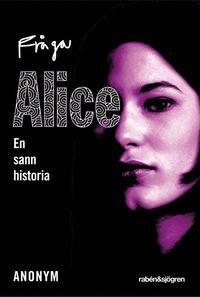 Bokomslag Fråga Alice : en sann historia (häftad)