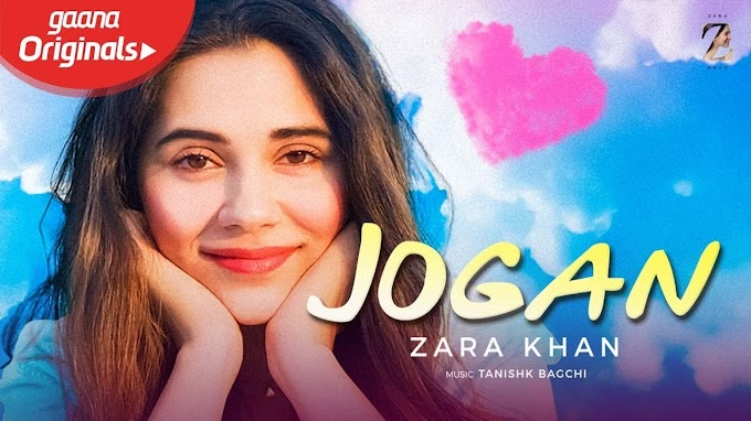 Jogan Lyrics by Zara Khan x Yasser Desai - Hindi song