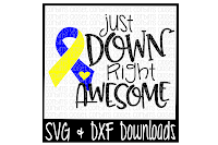 Free Down Syndrome Svg Just Down Right Awesome Cut File Crafter File All Free The Best Free Svg Files For Cricut Silhouette Free Cricut