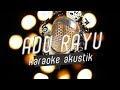 ADU RAYU YOVIE/GLENN/TULUS KARAOKE/LIRIK/NO VOKAL YouTube