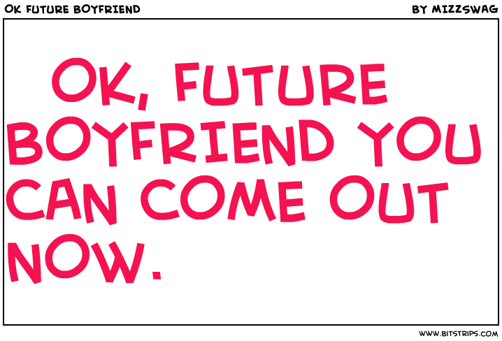 Future Boyfriend Quotes On Quotestopics