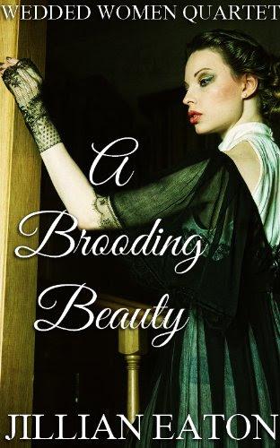A Brooding Beauty (Wedded Women Quartet) by Jillian Eaton