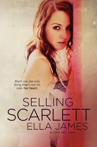 Selling Scarlett (A Love Inc. Novel) by Ella James