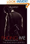 Finding Me (The Bad Boy Series)