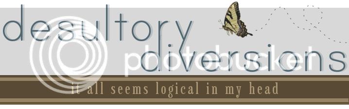Desultory Diversions