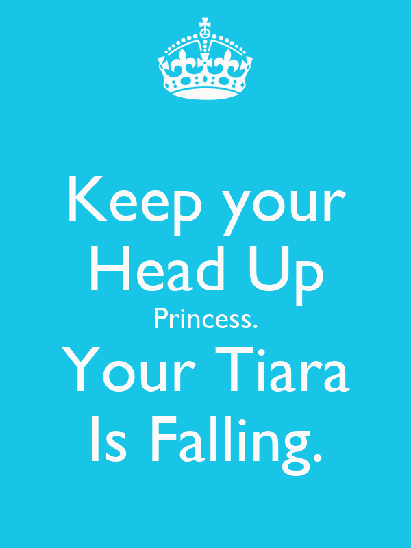 Keep Your Head Up Princess Quotes Quotes