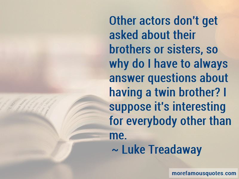 Quotes About Having Twin Brothers Top 1 Having Twin Brothers Quotes