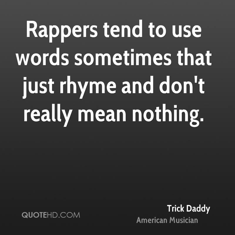 Trick Daddy Quotes Quotehd