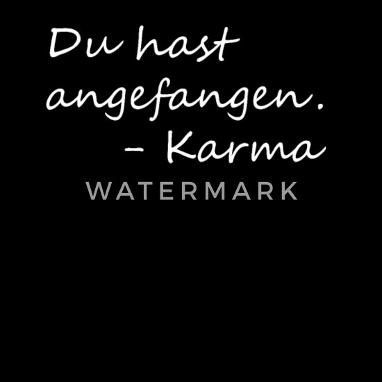 Zurück karma sprüche alles kommt 100 Karma